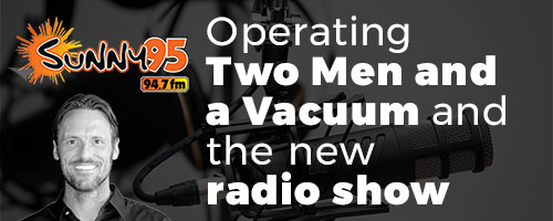 Operating 2 Men and a Vacuum and the new radio show